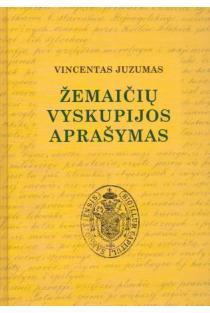 Žemaičių vyskupijos aprašymas | Vincentas Juzumas