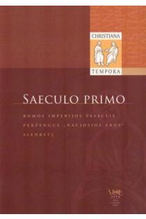 Saeculo primo: Romos imperijos pasaulis peržengus naujosios eros slenkstį | Sud. Darius Alekna