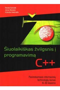 Šiuolaikiškas žvilgsnis į programavimą C++. Pasirenkamasis informacinių technologijų kursas XI–XII klasėms | Jonas Blonskis, Vytautas Bukšnaitis, Renata Burbaitė