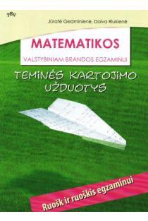 Matematikos valstybiniam brandos egzaminui. Teminės kartojimo užduotys | Jūratė Gedminienė, Daiva Riukienė