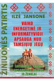 Vaiko energetinė ir informatyvioji apsauga nuo tamsiųjų jėgų | Ilze Jansone