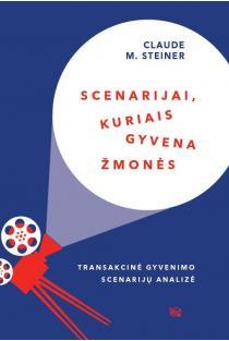 Scenarijai, kuriais gyvena žmonės | Claude M. Steiner