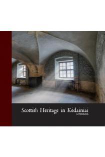 Schotish Heritage in Kėdainiai | Algirdas Juknevičius