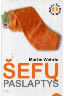 Šefų paslaptys | Martin Wehrle