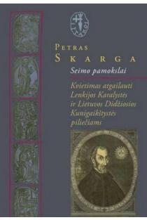 Petras Skarga. Seimo pamokslai | Sud. Viktorija Vaitkevičiūtė
