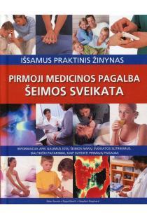 Šeimos sveikata. Pirmoji medicinos pagalba | Peter Fermie, Pippa Keech, Stephen Shepherd