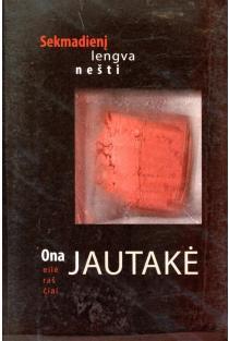 Sekmadienį lengva nešti   Ona Jautakė