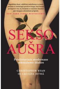 Sekso aušra. Priešistorinės modernaus seksualumo ištakos   Christopher Ryan, Cacilda Jetha