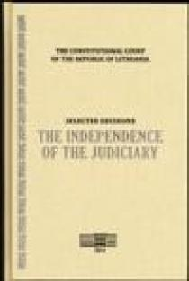 Selected Decisions. The Independence of the Judiciary: 1994-2013 |
