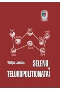 Seleno- ir telūropolitionatai | Vitalijus Janickis