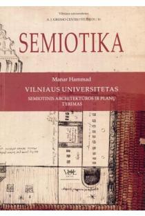 Vilniaus universitetas. Semiotinis architektūros ir planų tyrimas | Manar Hammad