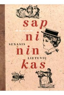 Senasis lietuvių sapnininkas | Regina Radavičiūtė