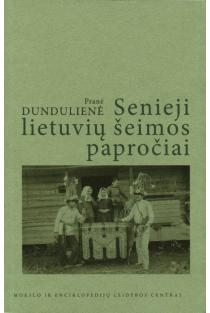 Senieji lietuvių šeimos papročiai | Pranė Dundulienė