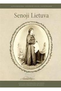 Senoji Lietuva   Sud. Olga Fišman, Birutė Kulnytė, Elvyda Lazauskaitė
