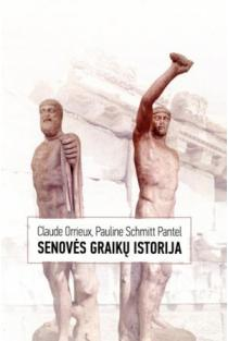 Senovės graikų istorija | Claude Orrieux, Pauline Schmilt Pantel