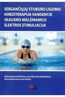 Sergančiųjų stuburo ligomis kineziterapija vandenyje ir skausmo malšinamoji elektros stimuliacija | Aleksandras Kriščiūnas, Aurelija Kavaliauskienė, Raimundas Brunonas Kibiša
