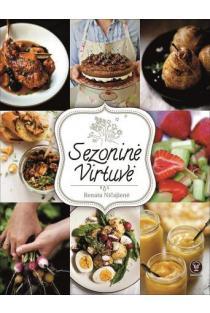 Sezoninė virtuvė. 200 receptų pagal metų laikus | Renata Ničajienė