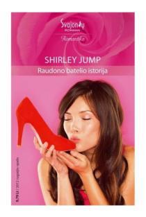 Raudono batelio istorija (Romantika) | Shirley Jump
