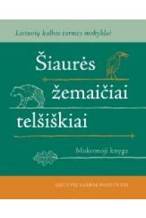 Šiaurės žemaičiai telšiškiai (su CD) | Sud. J. Pabrėža, V. Marcišauskaitė, A. Leskauskaitė