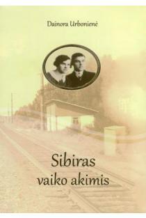 Sibiras vaiko akimis | Dainora Urbonienė