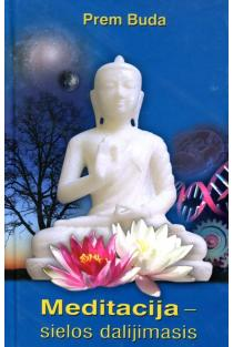 Meditacija - sielos dalijimasis | Prem Buda