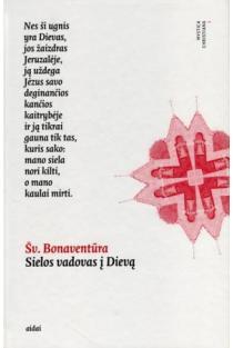 Sielos vadovas į Dievą | Šv. Bonaventūra