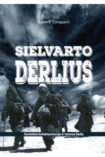 Sielvarto derlius: sovietinė kolektyvizacija ir teroras badu | Robert Conquest