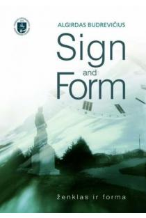 Sign and Form. Ženklas ir forma | Algirdas Budrevičius