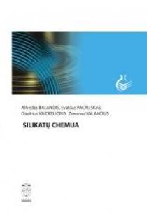Silikatų chemija | Alfredas Balandis, Evaldas Pacauskas, Giedrius Vaickelionis, Zenonas Valančius