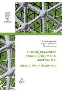 Silikatų pramonės įrenginių šiluminiai skaičiavimai. Metodiniai nurodymai | Nora Kybartienė ir kt.