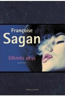 Šilkinės akys | Francoise Sagan