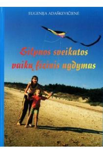 Silpnos sveikatos vaikų fizinis ugdymas | Eugenija Adaškevičienė