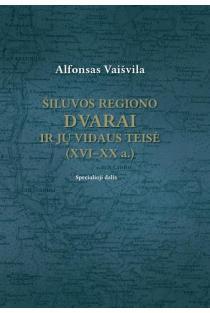 Šiluvos regiono dvarai ir jų vidaus teisė (XVI-XX a.). II tomas. Specialioji dalis |