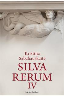 Silva Rerum IV | Kristina Sabaliauskaitė