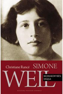 Simone Weil: neįmanomybės drąsa | Christiane Rance
