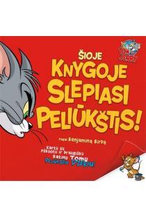 Tom & Jerry. Šioje knygoje slepiasi peliūkštis |