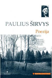 P. Širvys. Poezija (Mokinio skaitiniai) | Paulius Širvys