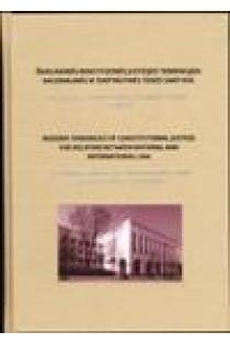 Šiuolaikinės konstitucinės justicijos tendencijos: nacionalinės ir tarptautinės teisės santykis |