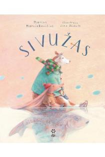 Sivužas | Marius Marcinkevičiaus, Lina Dūdaitė