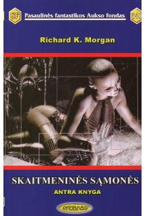 Skaitmeninės sąmonės. Antra knyga. PFAF-340   Richard K. Morgan