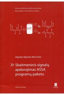 Skaitmeninis signalų apdorojimas ASSA programų paketu | Algirdas Mykolas Montvilas