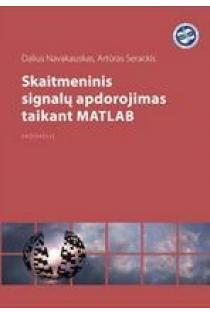 Skaitmeninis signalų apdorojimas taikant MATLAB   Dalius Navakauskas, Artūras Serackis