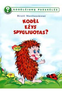 Kodėlčiukų pasakėlės. Kodėl ežys spygliuotas? | Birutė Lenktytė-Masiliauskienė