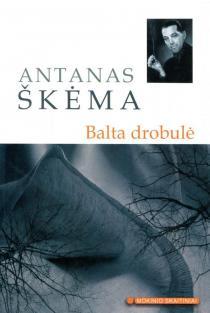 Balta drobulė (Mokinio skaitiniai) | Antanas Škėma