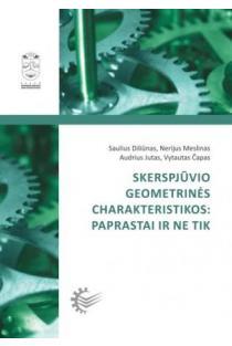 Skerspjūvio geometrinės charakteristikos: paprastai ir ne tik   Saulius Diliūnas, Nerijus Meslinas, Audrius Jutas, Vytautas Čapas