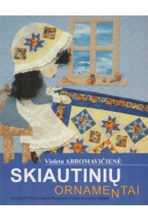 Skiautinių ornamentai | Violeta Abromavičienė