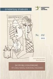 Skyrybų visuomenė: ištuokų raida, veiksniai, pasekmės (Gyventojų studijos Nr. 4) | Aušra Maslauskaitė, Marė Baublytė