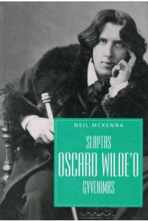 Slaptas Oscaro Wilde'o gyvenimas   Neil McKenna