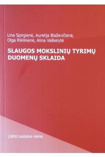 Slaugos mokslinių tyrimų duomenų sklaida (2-oji pataisyta ir papildyta laida) | Lina Spirgienė, Aurelija Blaževičienė, Olga Riklikienė, Alina Vaškelytė