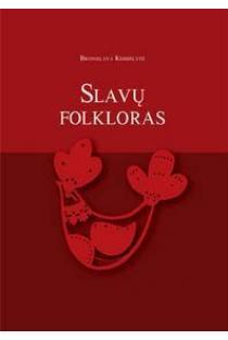 Slavų folkloras. Tekstų rinkinys | Bronislava Kerbelytė